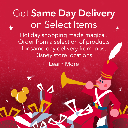 Get Same Day Delivery on Select Items - Order from a selection of products for same day delivery from most Disney store locations.