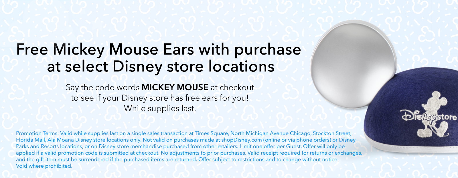 Free Mickey Mouse Ears with purchase at Disney Stores.